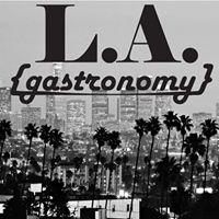 L.A. Gastronomy