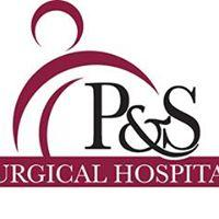 P&S Surgical Hospital